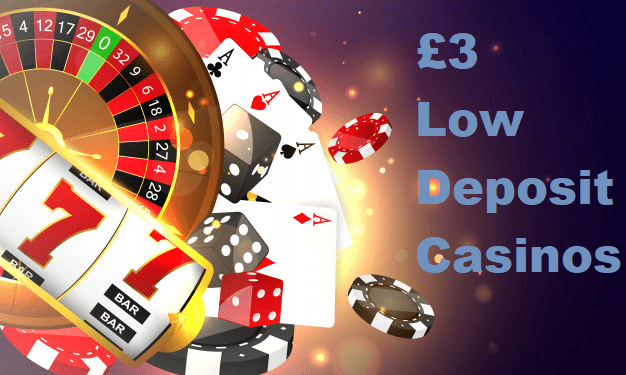 Minimum Deposit Casino Sites £3
