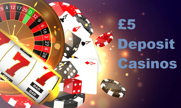 Minimum Deposit Casino Sites £5
