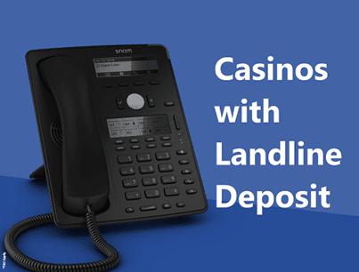 casinos with landline deposit