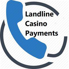 landline casino payments online